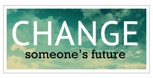 Change Someone's Future