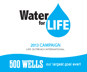 Water for LIFE 2013 Campaign - 500 Wells